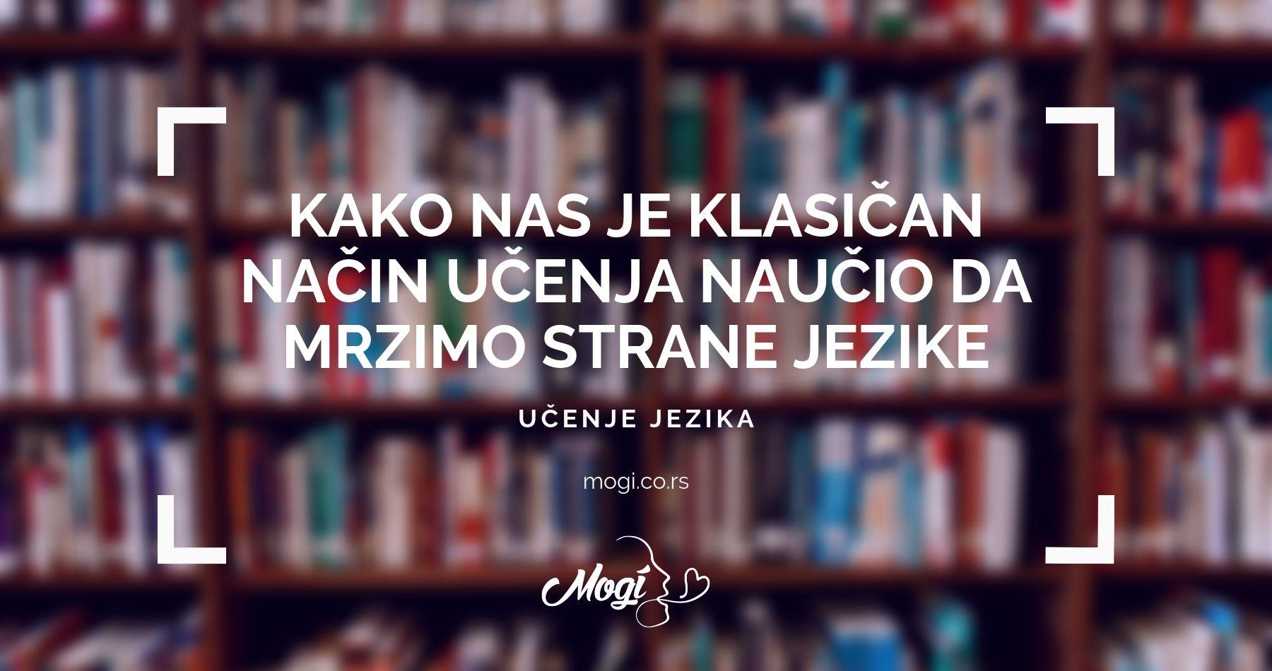 Naučite strani jezik uz kvalitetne profesore i zanimljive sadržaje u školi jezika Mogi Beograd
