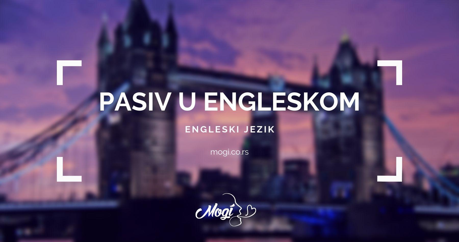 U školi za jezike Mogi Beograd naučićete upotrebu pasiva u engleskom jeziku
