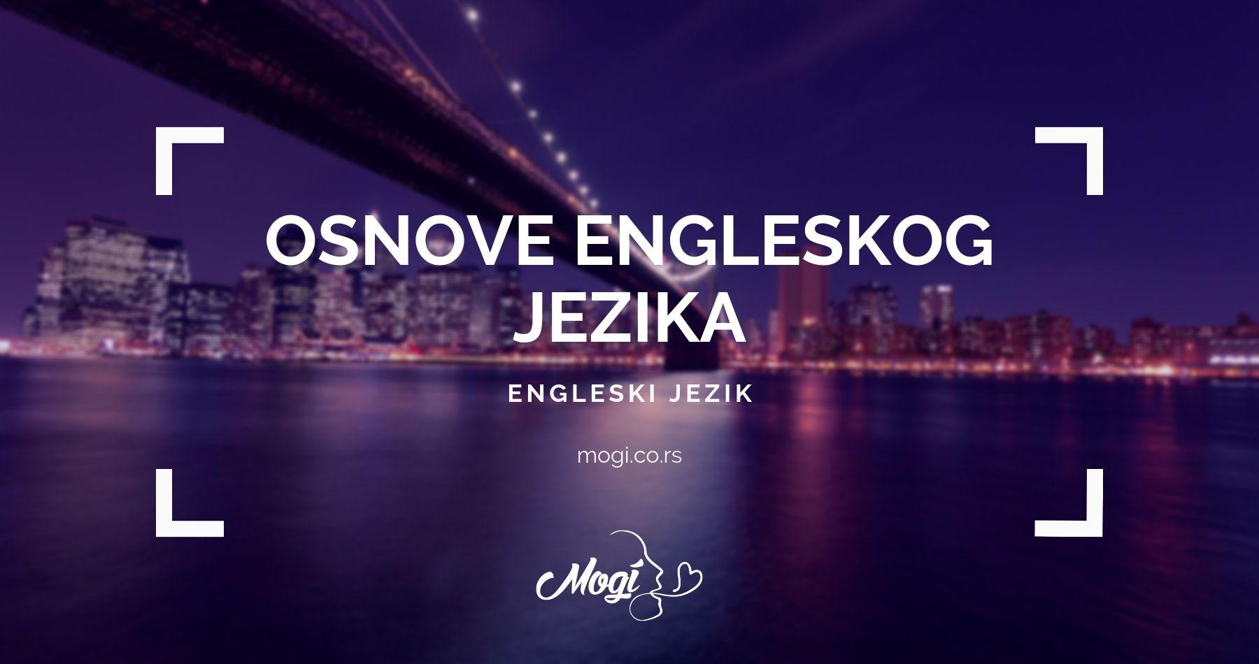 Naučite osnove engleskog jezika i nadogradite svoje znanje u školi Mogi u Beogradu ili Novom Sadu po odličnim cenama