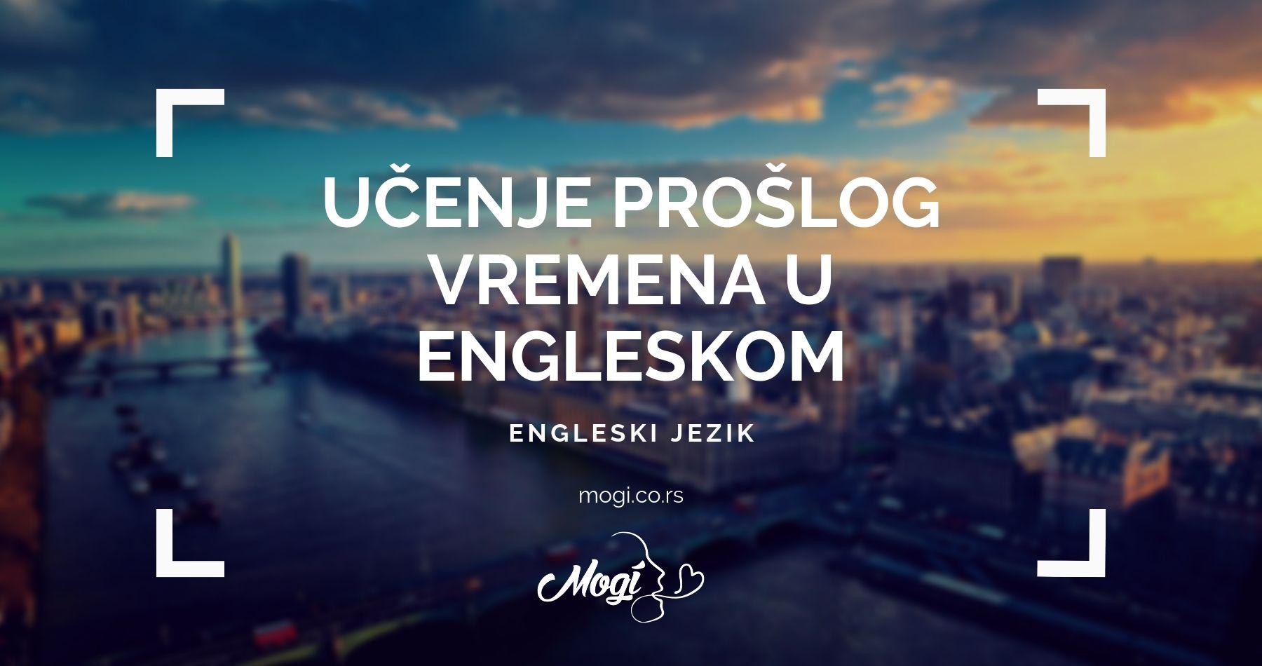 U školi za jezike Mogi naučićete upotrebu prošlih vremena u engleskom jeziku