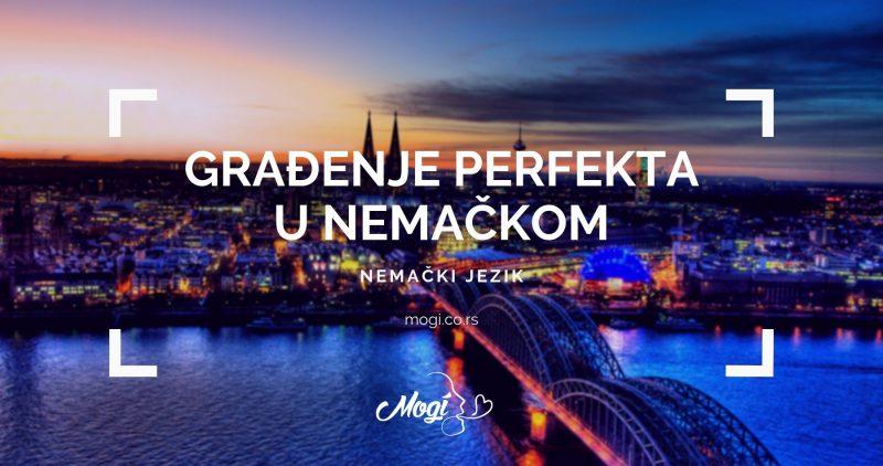 Građenje perfekta u nemačkom jeziku, tekst na blogu škole za jezike Mogi