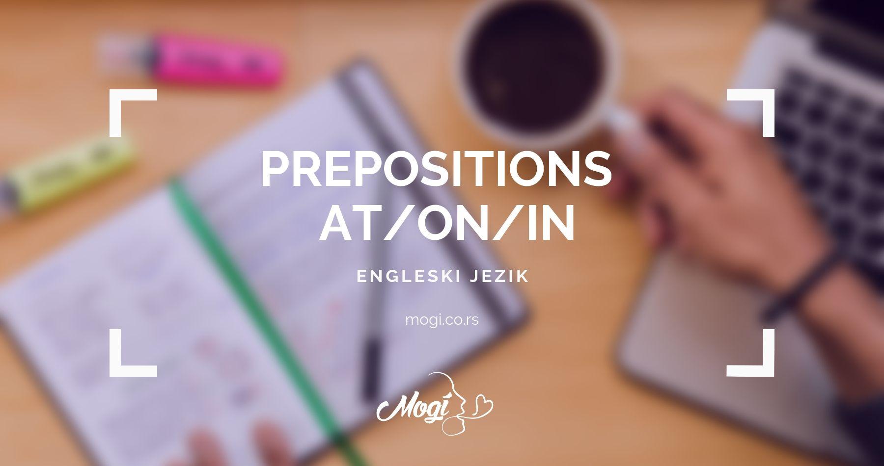 Predlozi u engleskom jeziku, tekst na blogu škole za jezike Mogi