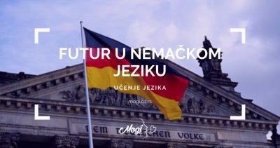 Futur u nemačkom jeziku, post sa bloga škole za strane jezike Mogi