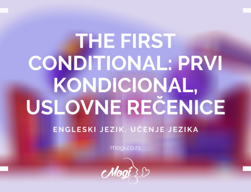 The First Conditional : Prvi kondicional, uslovne rečenice